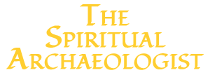 The Spiritual Archaeologist